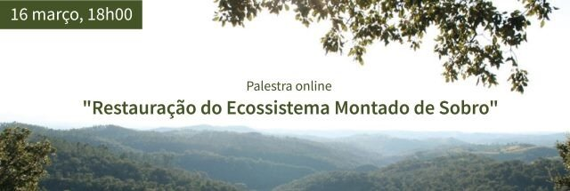 palestra_online_restauracao_do_ecossistema_montado_de_sobro_noticia